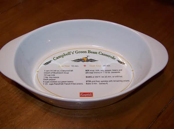 This Is A Picture Of The Casserole Dish That I Am Giving My Granddaughter For Christmas 2011. It Has The Original Campbell's Green Bean Casserole Recipe Printed On It.
