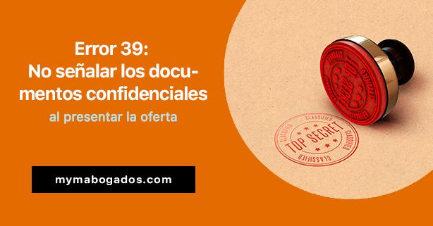 Error 39: No señalar los documentos confidenciales al presentar la oferta