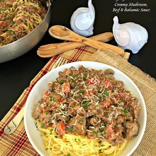 Spaghetti with Creamy Mushroom, Beef, & Balsamic Sauce