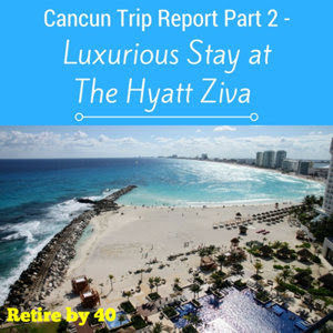 Cancun Trip Report Part 2 – Luxurious Stay at The Hyatt Ziva thumbnail