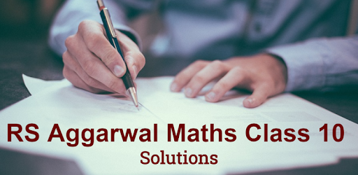 rs aggarwal maths class 10 solutions apps on google play