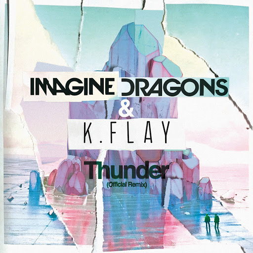 Imagine Dragons K Flay Thunder Official Remix Music On