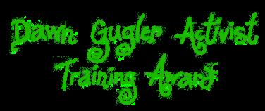 Dawn Gugler Activist Training Award