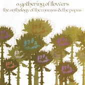 A Gathering Of Flowers: The Anthology Of The Mamas & The Papas