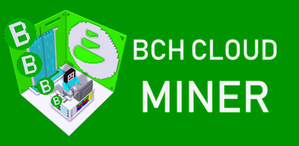 Download BCH CLOUD REMOTE MINER - Get Free BCH APK latest version