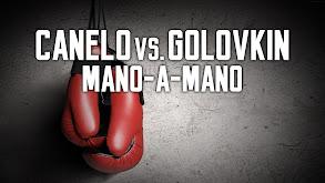 Canelo vs. Golovkin Mano-A-Mano thumbnail