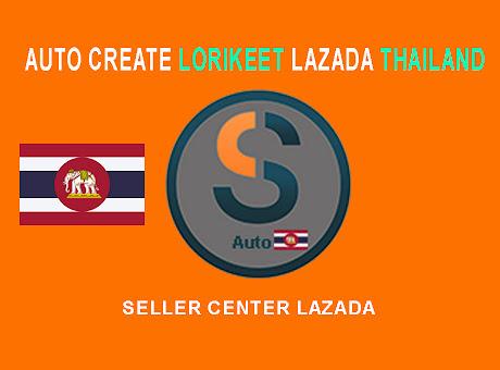 Auto Create Lorikeet Seller Lazada ThaiLand