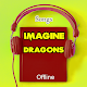 Imagine Dragons All Songs - offline Download for PC Windows 10/8/7