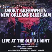 Smoky Greenwell's New Orleans Blues Jam: Live at the Old U.S. Mint