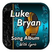 Luke Bryan Album Songs & Lyric