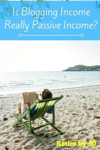Is Blogging Income Really Passive Income?