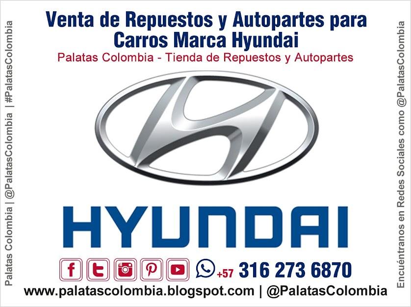 Venta de Repuestos y Autopartes para Carros Marca Hyundai en Bucaramanga | Palatas Colombia Repuestos y Autopartes @PalatasColombia WhatsApp +57 3162736870