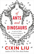 'Of Ants and Dinosaurs' is a satirical fable by the author of 'The Three-Body Problem'.