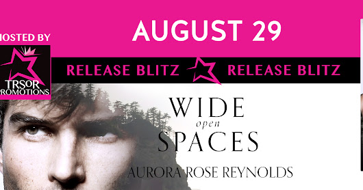 RELEASE BLITZ: Wide Open Spaces by Aurora Rose Reynolds