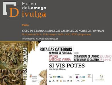 Ciclo de Teatro na Rota das Catedrais - Sé de Lamego - 20 de Junho