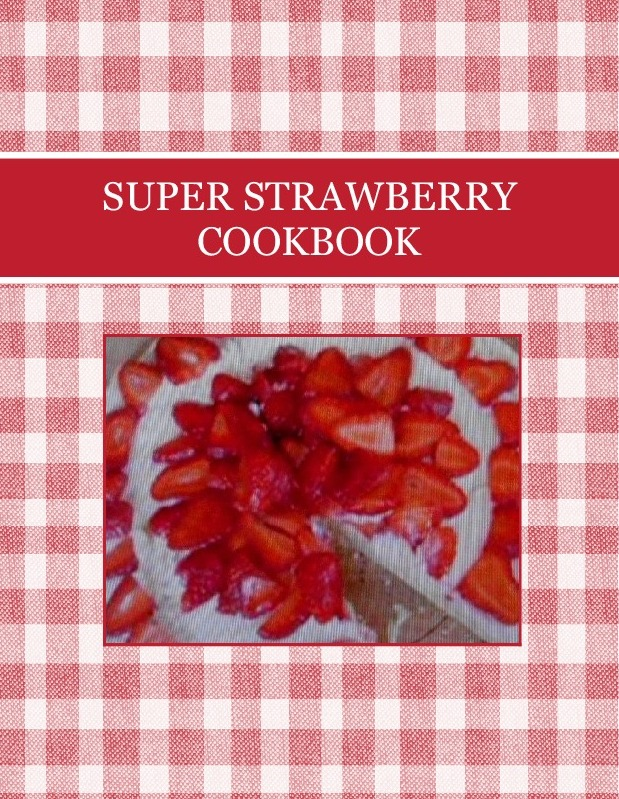 SUPER STRAWBERRY  COOKBOOK