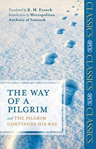THE WAY OF PILGRIM + THE PILGRIM CONTINUES HIS WAY