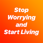 Stop Worrying and Start Living‏