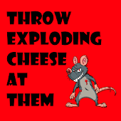 Throw Exploding Cheese At Them