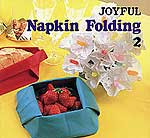 "Photo: Joyful Napkin Folding Volume 2 Heian International Inc 1996 paperback 14 pp 7.75"" x 8.25"" ISBN 0893468312"