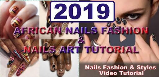 AFRICAN NAILS <b>FASHION</b> AND TUTORIAL <b>2019</b>