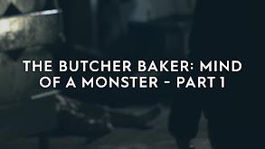 The Butcher Baker: Mind of a Monster - Part 1 thumbnail