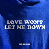 Love Won't Let Me Down - The Remixes