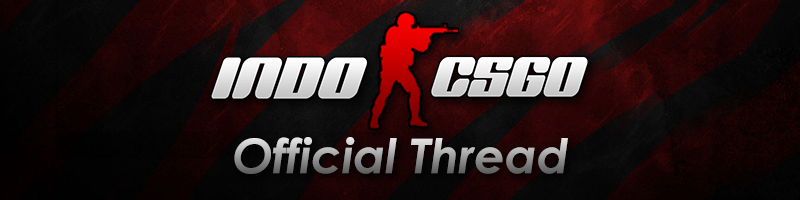 [Official Thread] Counter-Strike: Global Offensive Tournament by Indo CS:GO