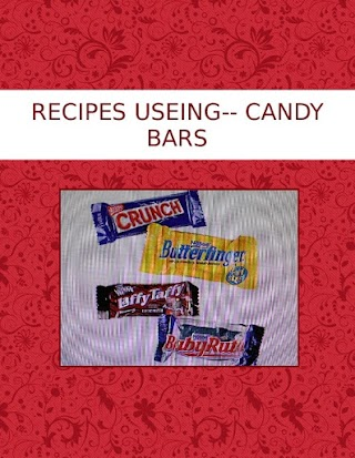 RECIPES  USEING-- CANDY BARS