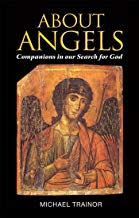 ABOUT ANGELS: COMPANIONS IN OUR SEARCH FOR GOD