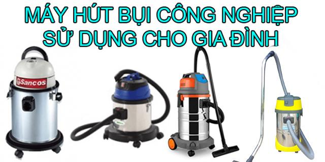 máy hút bụi công nghiệp cho gia đình