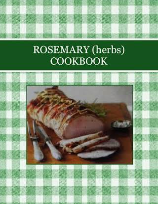 ROSEMARY (herbs) COOKBOOK