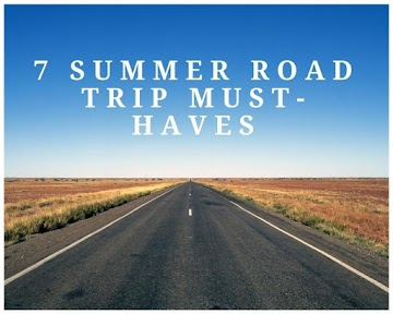 7 Summer Road Trip Must-Haves