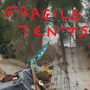 Fragile tents Upload Your Music Free