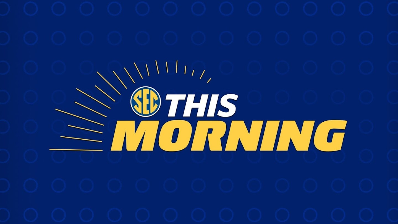 SEC This Morning