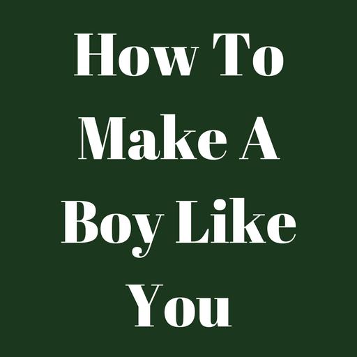 ways to make a boy like you