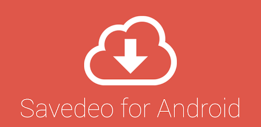 Download Savedeo Fast Video Downloader Apk For Android Latest Version