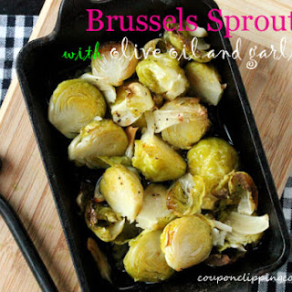 Brussels Sprouts with Olive Oil and Garlic.