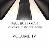 Paul Huberman: Classical Piano Collection, Vol. IV