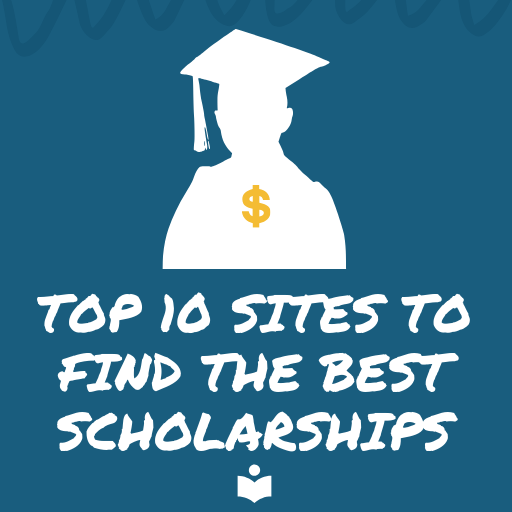 Top 10 Sites To Find The Best Scholarships