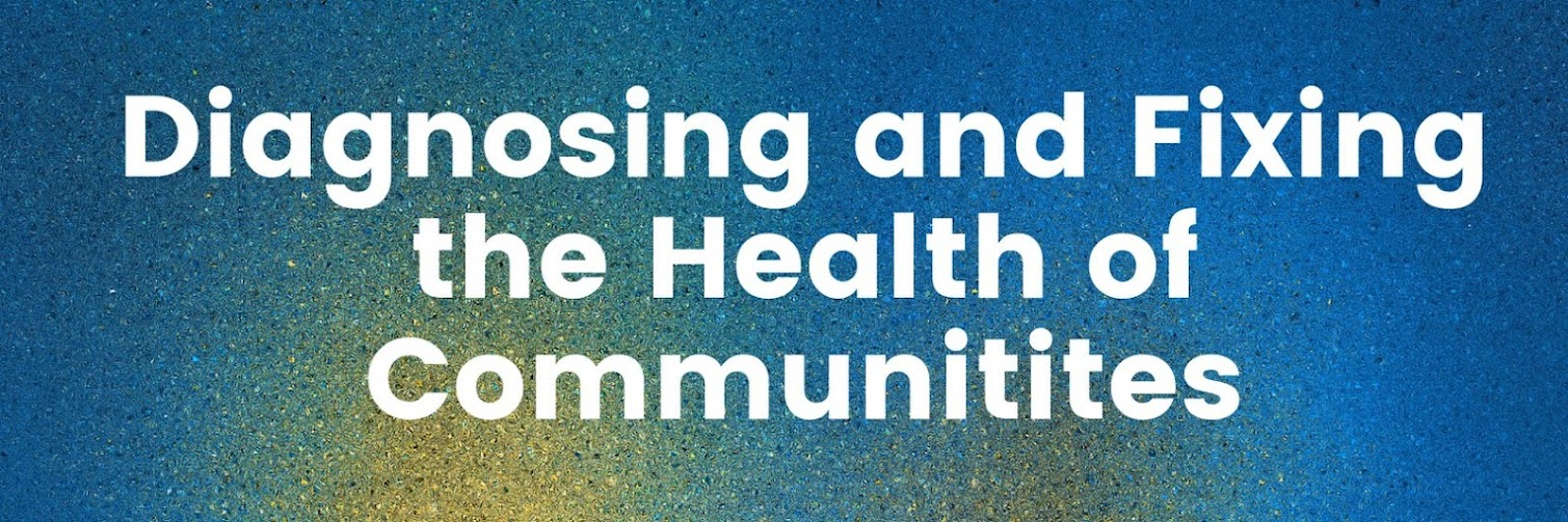Diagnosing and Fixing the Health of Communities