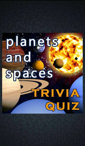 Planets and Spaces Trivia Quiz