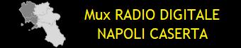 MUX RADIO DIGITALE NAPOLI CASERTA