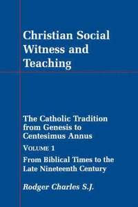 CHRISTIAN SOCIAL WITNESS AND TEACHING VOL I