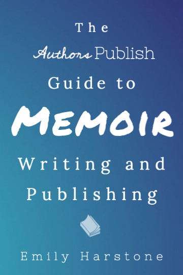 Cover Image – The Authors Publish Guide to Memoir Writing and Publishing