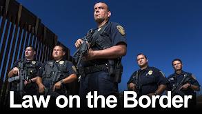 Law on the Border thumbnail