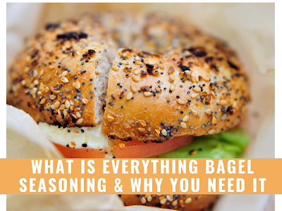 What is Everything Bagel Seasoning & Why You Need It