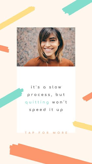 It's a Slow Process - Facebook Story Template