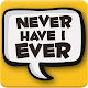 Never Have I Ever – Have You Ever ? Apk