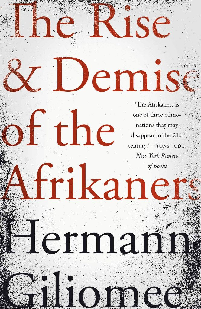'The Rise & Demise of the Afrikaners' by Hermann Giliomee, NB Publishers.